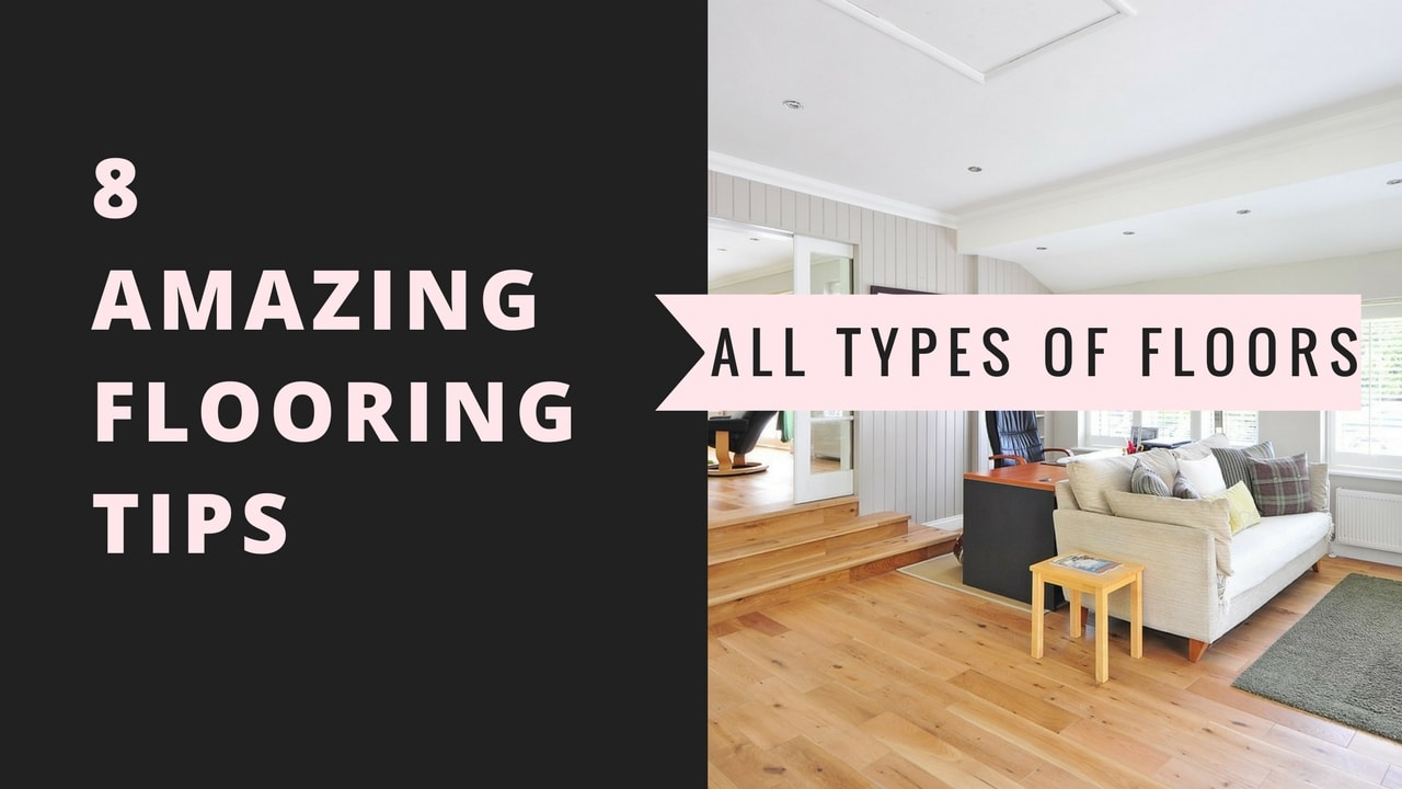 8 Flooring Tips To Beautify And Redefine Your House's Interiors
