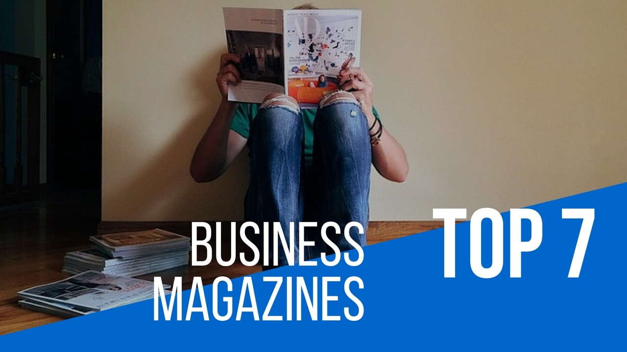 7 Awesome Business Magazines Every Startup Can Take Productive Tips From